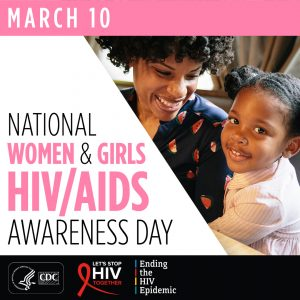 "Black woman and girl next to each other smiling. The woman is looking down at the child. Text reads ""March 10  National Women & Girls HIV/AIDS Awareness Day."" Sponsored by CDC, Let's Stop HIV, and Ending the HIV Epidemic."